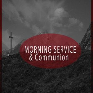 Morning Worship & Communion