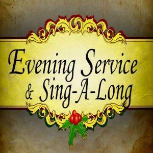 Evening Service & Sing-A-Long