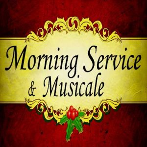 Morning Service & Musicale